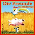 Plakat: Die Freunde aus Mullewapp: ein bezauberndes Figurentheater