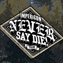 Bild: Impericon Never Say Die! Tour 2019