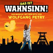 Bild: Das ist Wahnsinn! - Das Musical mit den Hits von Wolfgang Petry