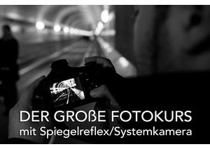 Der große Fotokurs mit Spiegelreflex / Systemkamera